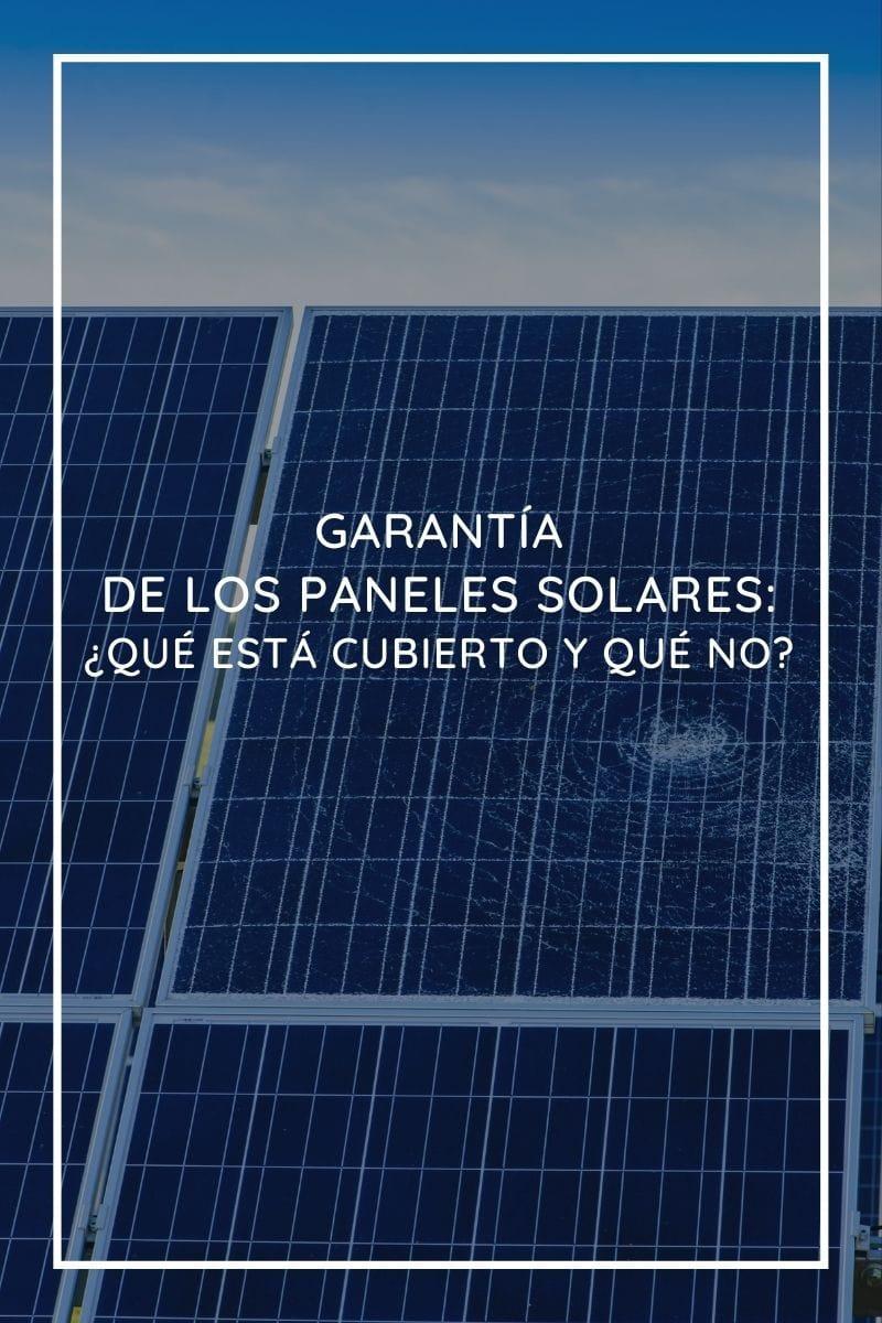 Garantía de los paneles solares: ¿qué está cubierto y qué no?