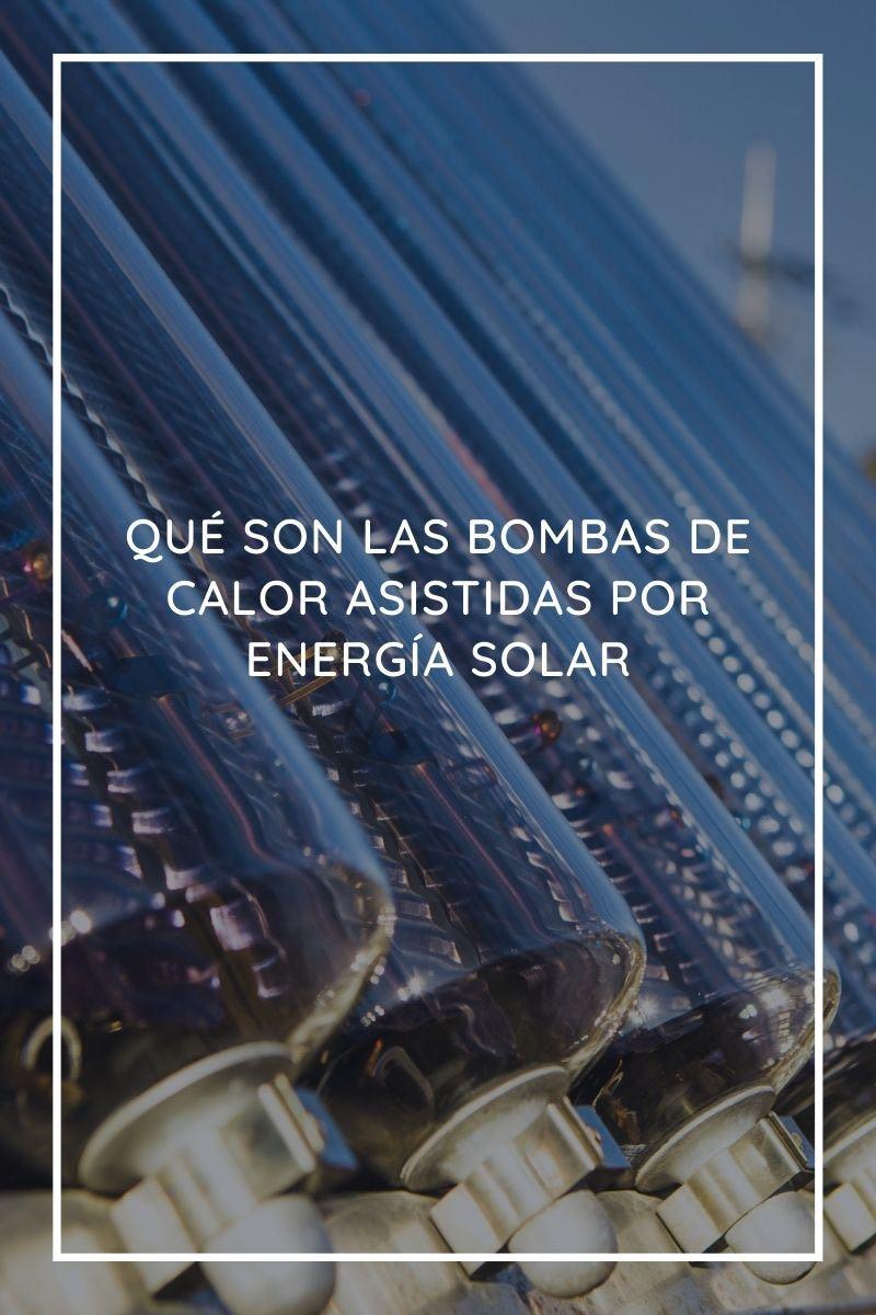 Qué son las bombas de calor asistidas por energía solar