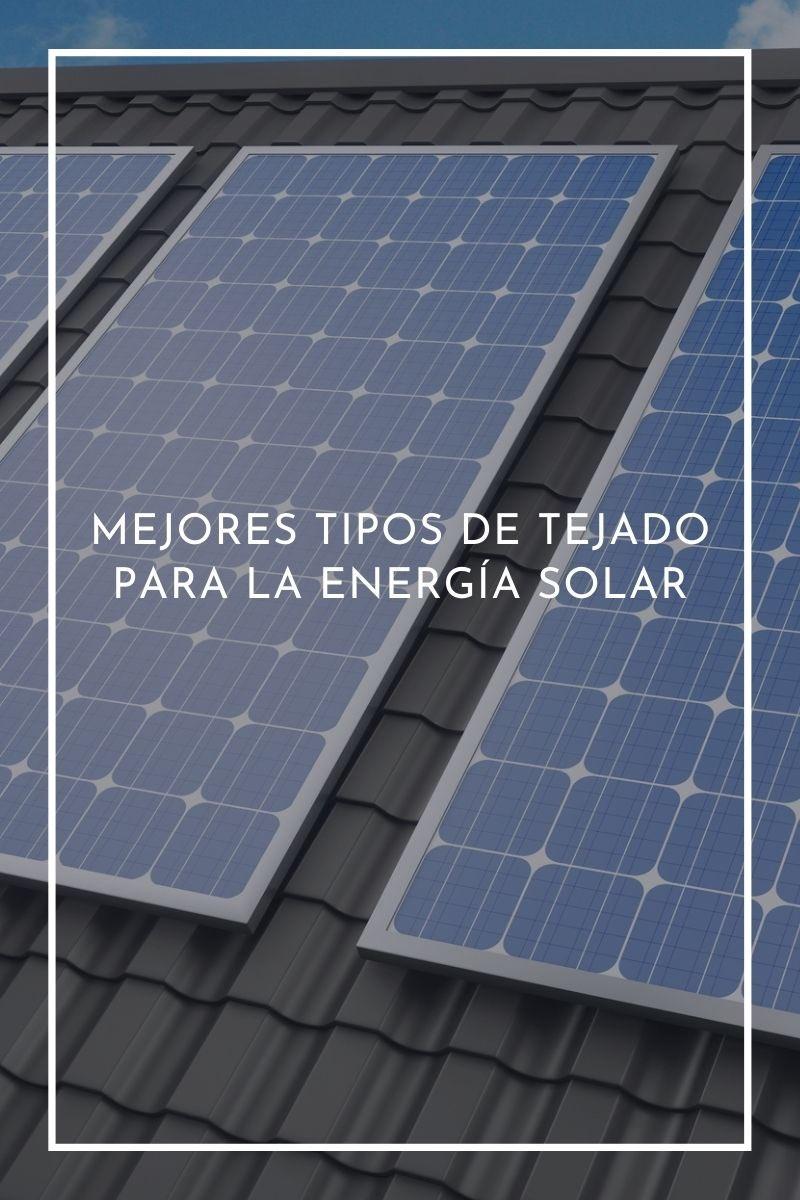 Los 5 mejores tipos de tejado para la energía solar