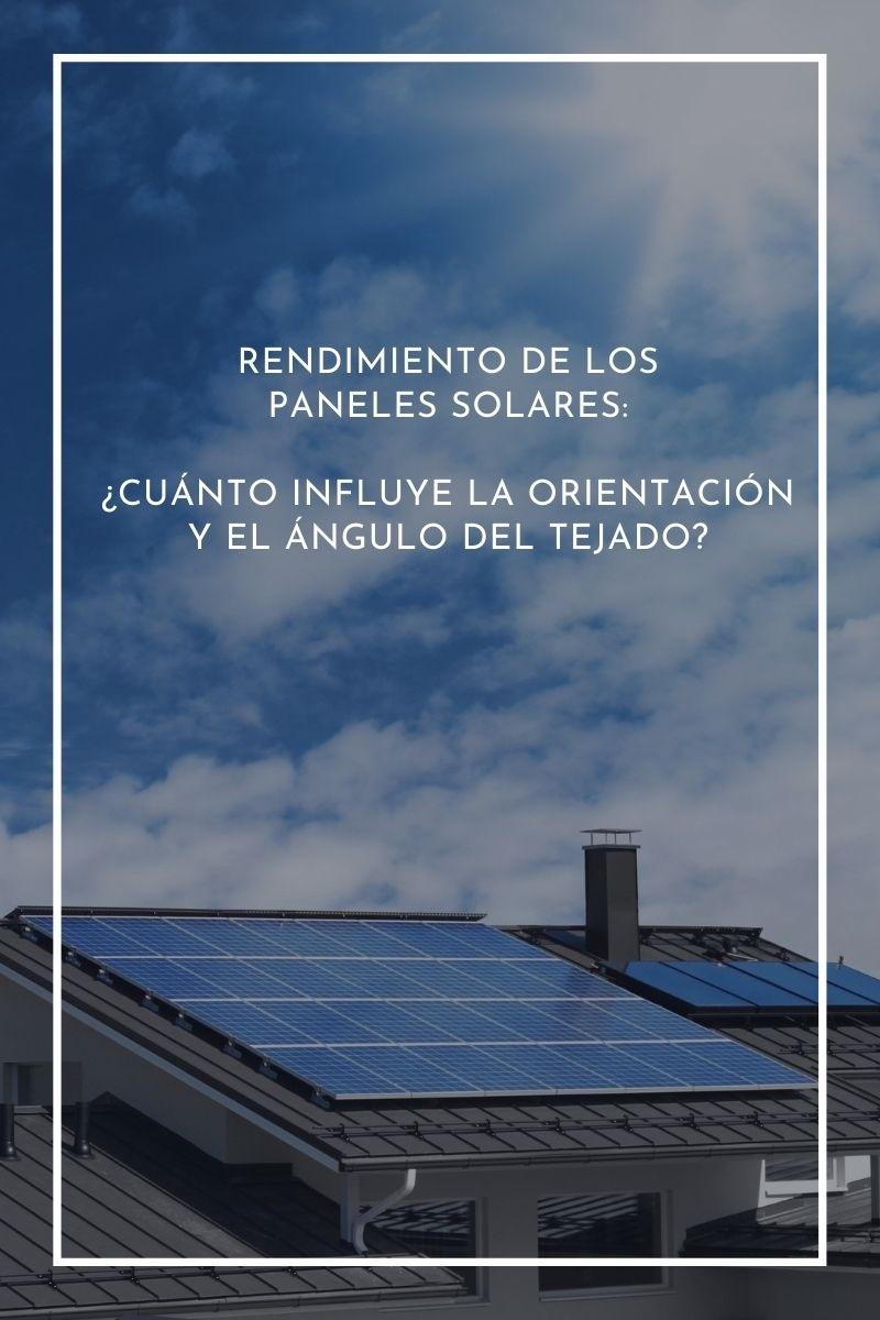 Rendimiento de los paneles solares: ¿cuánto influye la orientación y el ángulo del tejado?