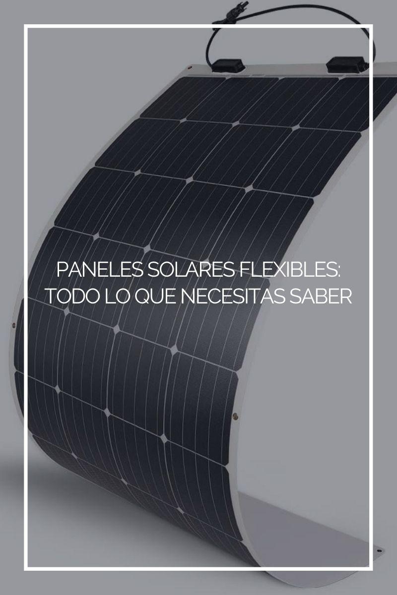 Paneles solares flexibles: Todo lo que necesitas saber