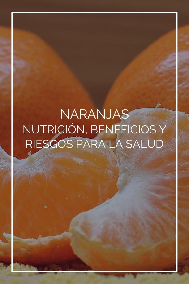 Naranjas: Nutrición, beneficios y riesgos para la salud